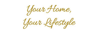 Your home, your lifestyle